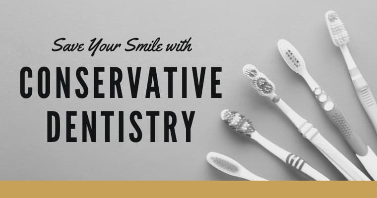 How Conservative Dentistry Can Save Your Teeth (And $$$)